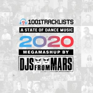 Djs From Mars - 1001Tracklists A State Of Dance Music 2020 Megamashup Mix [50 Tracks In 12 Minutes]