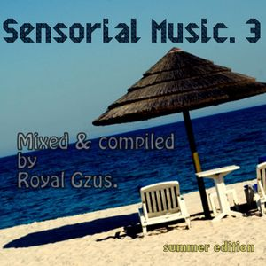 SENSORIAL MUSIC.3 Mixed & Compiled By Royal Gzus.  summer edition