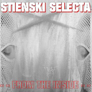 STIENSKI SELECTA - FROM THE INSIDE (DNB MIX)