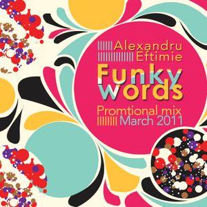 Dj Alexandru Eftimie - Funky words (Promotional mix February 2011)
