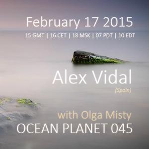 Alex Vidal - Ocean Planet 045 Guest Mix [Feb 17 2015] on Pure.FM