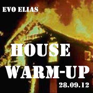 Evo Elias - House Warm-Up 28-09-12
