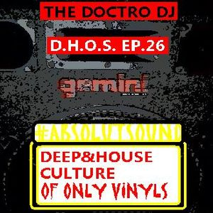 D.H.O.S. EP. 26 -OLD CULTURE DEEP&HOUSE GROOVE-