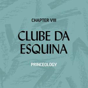 CLUBE DA ESQUINA#08 - PRINCEOLOGY