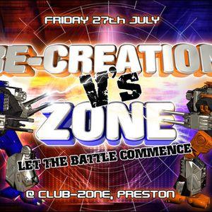 Dj Cannie - Re-Creation Vs Zone 27th July 2007