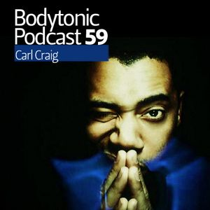 Bodytonic Podcast 059 : Carl Craig