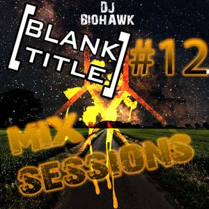 [BLANK TITLE] Mix Sessions #12 (Farewell Mix)