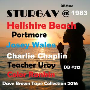 Sturgav @ Hellshire Beach Portmore  Josey Wales-Charlie Chaplin- Uroy- Color Rankin  1983 ( db #312)