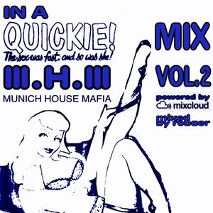 Munich House Mafia - In A Quickie Mix Vol.2