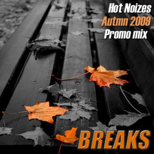 Hot Noizes - Breaks Promo Mix Autumn 2009