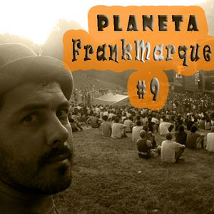 Planeta FrankMarques #9 23Mar2011