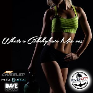 What's A Carbohydrate (Workout Mix) #05