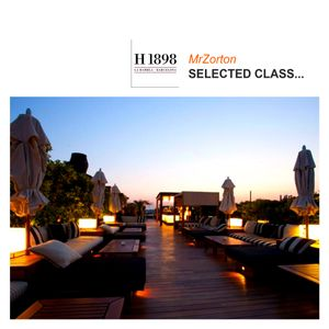 MrZorton presents... Selected Class at Hotel 1898 Cd2 Night Mix