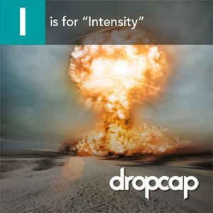 """I is for """"Intensity"""""""