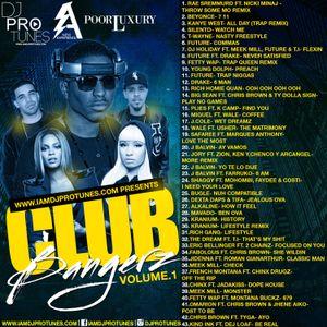 DJPROTUNES PRESENTS CLUB BANGERZ VOLUME.1