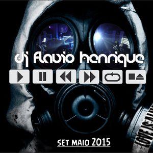 Dj Flavio Henrique - Set Maio 2015