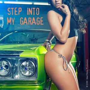 Step Into My Garage (Mixed by Ideal Noise)