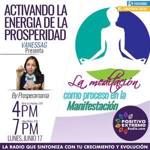 ACTIVANDO LA ENERGIA DE LA PROSPERIDAD CON VANESA GUTIERREZ-06-17-19-LA MEDITACION COMO PROCESO EN L