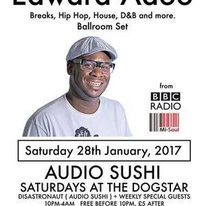 Edward Adoo - Audio Sushi - Dogstar Brixton - DJ Set - Saturday 28th of January 2017