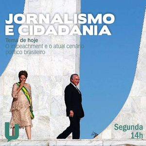 Programa Jornalismo e Cidadania - Tema: Impeachment  Dilma Rousseff (Apresentação Laís Ferreira)