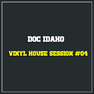 Doc Idaho | Vinyl House Session #04