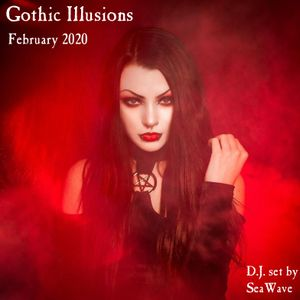 Gothic Illusions - February 2020 by DJ SeaWave