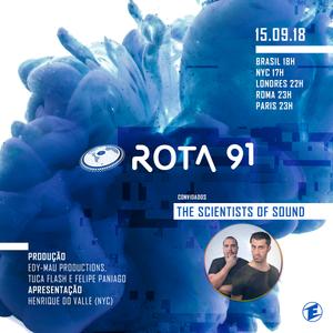 Rota 91 - 15/09/2018 - Djs convidados The Scientists of Sound