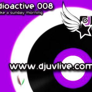 DJ UV pres RadioActive 008 - Easy Like A Sunday Morning .