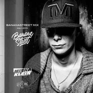 Misha Klein - Bananastreet Mix (May 2015)