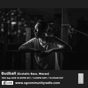 SGCR Radio Show #84 - 19.09.2018 Episode ft. Budball (Ecstatic Bass Macau - 樂極生Bass, 澳門)