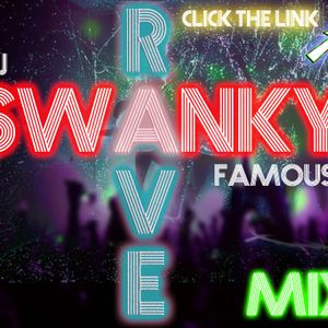 DJ Swanky Famous  Rave mix Fist Pumpers Edition !