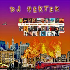 DJ Hektek - 1987 R&B Electro Funk Soul Freestyle Classics Mixtape