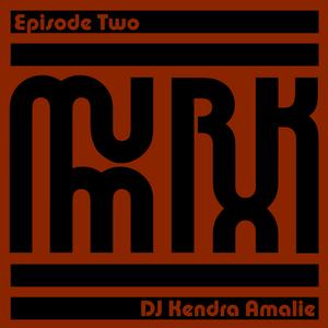 MurkMix #2 - DJ Kendra Amalie