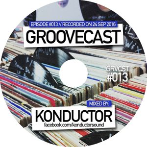 GRVCST_013 - Konductor pres. GROOVECAST w/KONDUCTOR (24-09-2016)