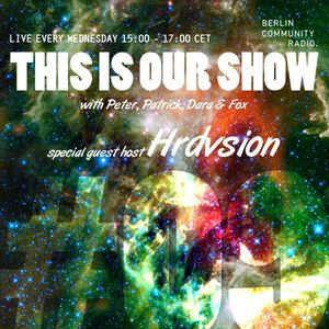 Kleine Reise - This Is Our Show #09 (special guest Hrdvsion)