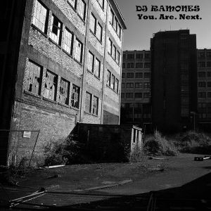 DJ Ramones - You. Are. Next.