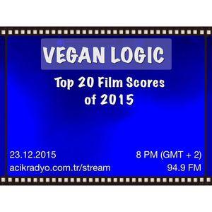 VEGAN LOGIC - TOP 20 FILM SCORES OF 2015 - 23.12.2015