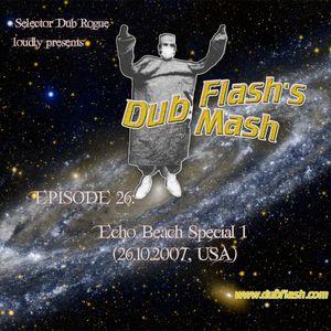 Dub Flash's Dub Mash Episode 26: Echo Beach Special 1