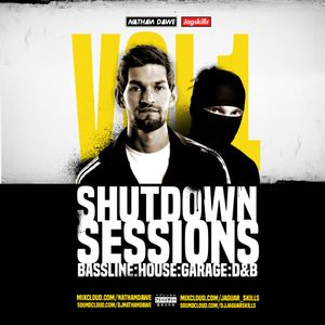 SHUTDOWN SESSIONS VOL.1 | BASSLINE - HOUSE - GARAGE - DNB | @NATHANDAWE @JAGSKILLS
