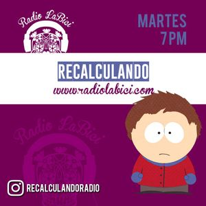 Recalculando 21 05 19 por Radio La Bici