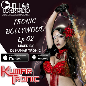 Tronic Bollywood Ep 02