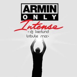 Armin Only Intense (DJ Kerlund Tribute Mix)
