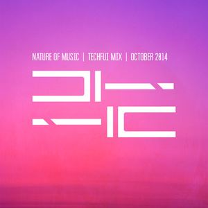 NATURE OF MUSIC | TECHFUI MIX 007