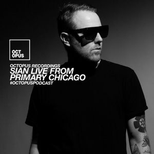 Octopus Podcast 235 - Sian Live from Primary (Chicago)