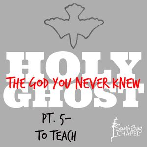 "Holy Ghost-The God You Never Knew - Part 5 ""To Teach"""