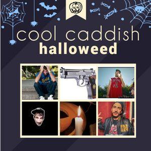 Cool Caddish- Halloweed