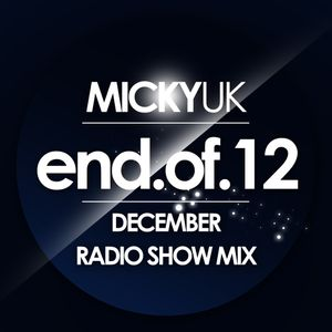 || MICKY UK || DECEMBER 2012 RADIO SHOW MIX ||