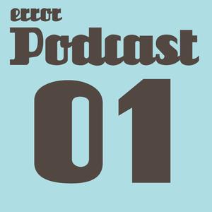 Error/Podcast 01