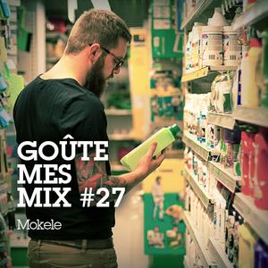Goûte Mes Mix #27 - Mokele