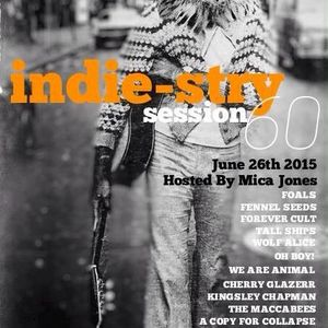 iNDIE-STRY SESSION #60 - June 26th 2015 - Hosted By Mica Jones